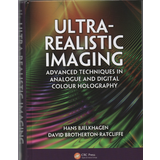 ULTRA-REALISTIC IMAGING (HiH, HoLoFoS & Virtual Museum Artifacts)